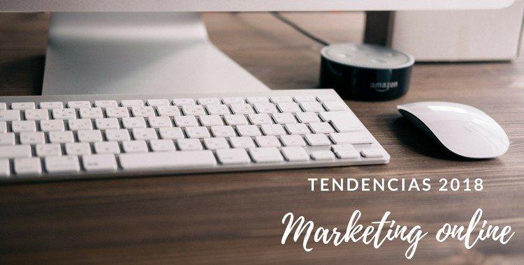¿Cuáles son las tendencias de comunicación online para 2018?