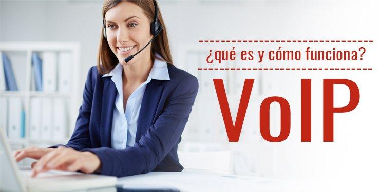 ¿Qué es y cómo funciona la VoIP?